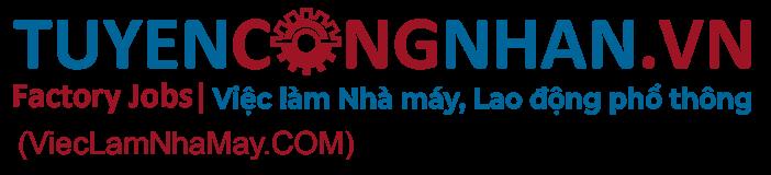 Tuyển dụng việc làm nhà máy - KCN tại Đồng Nai