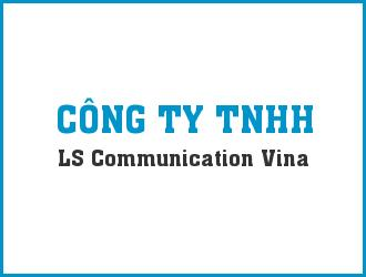 CÔNG TY TNHH LS COMMUNICATION VINA